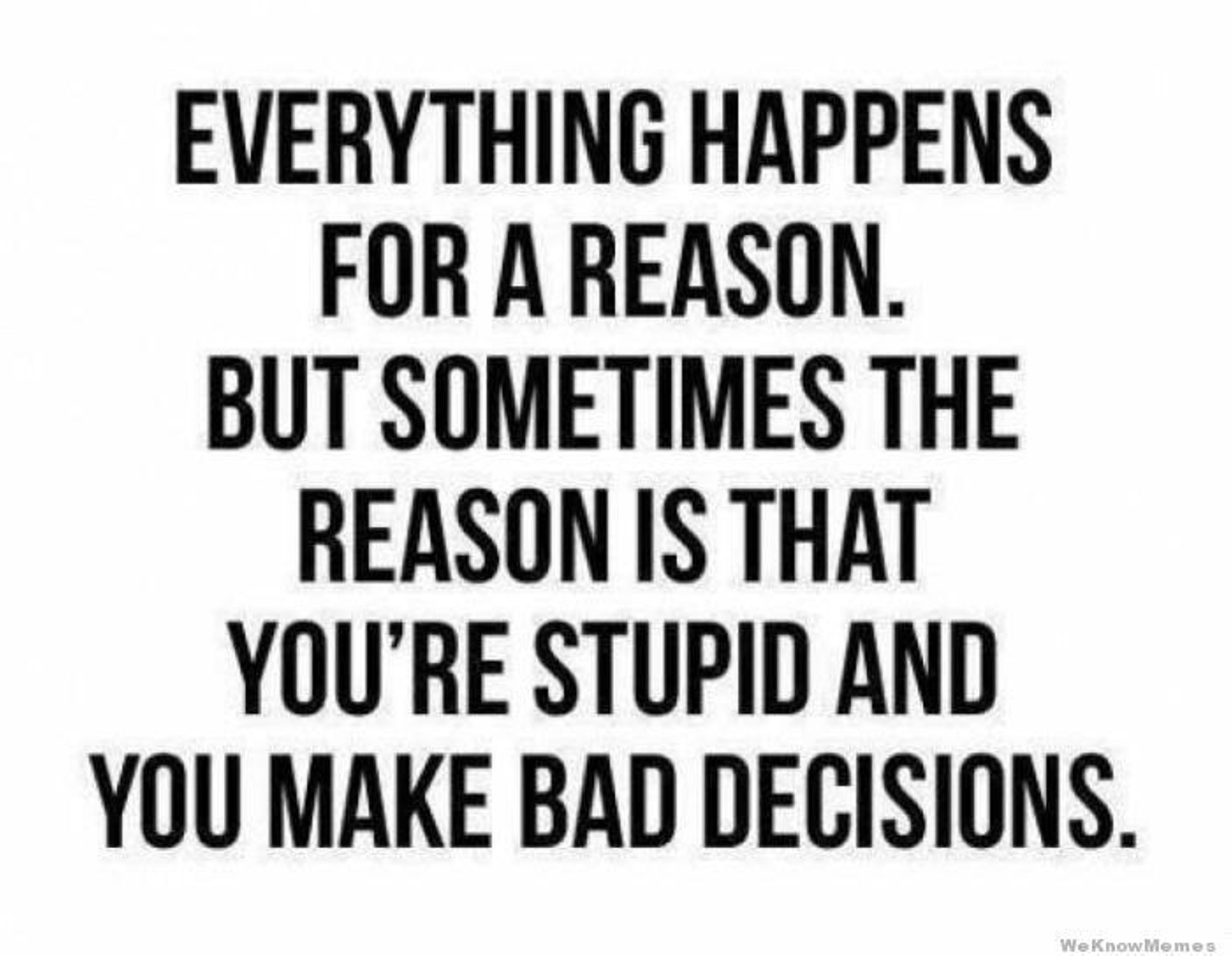 Quotes About Bad Decision (92 Quotes