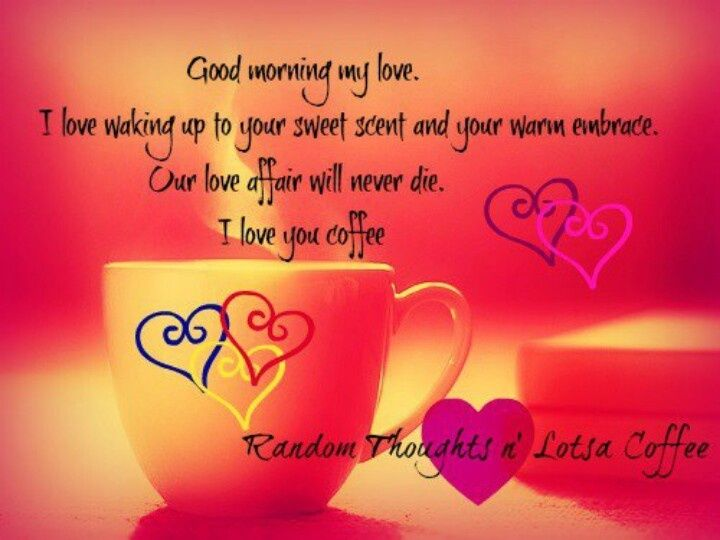 Quotes About Good Morning My Love 56 Quotes