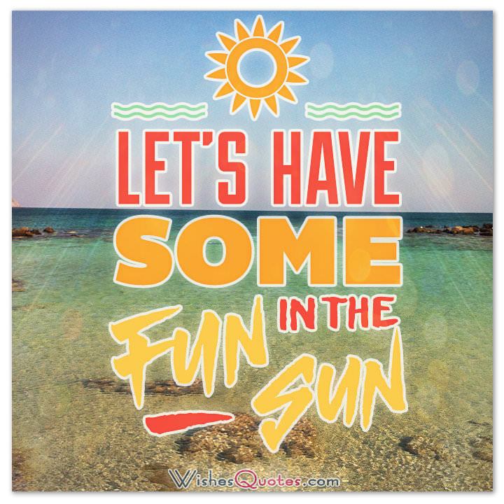 Quotes About Fun Summer Times 23 Quotes