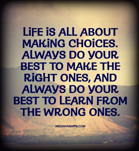Quotes About Right Choices 60 Quotes Delectable Choices Quotes