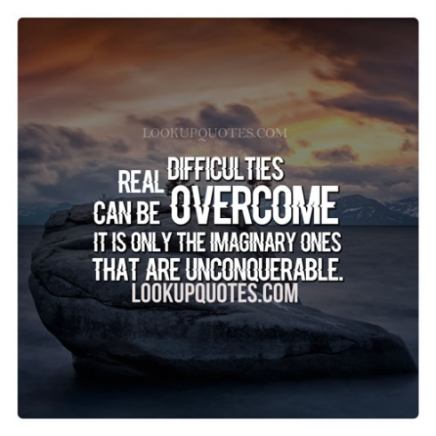 Quotes About Overcoming Difficulty 32 Quotes