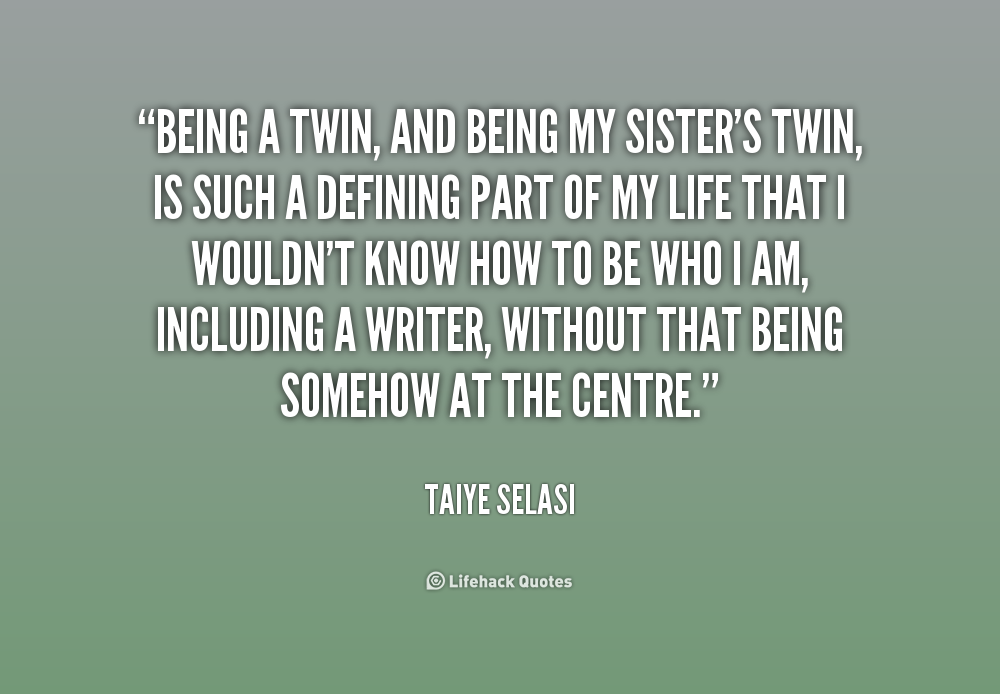 Quotes About Twin Sister Love 60 Quotes New I Love My Twin Sister Quotes