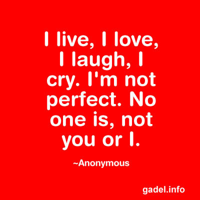 Quotes about Not Perfect (621 quotes)