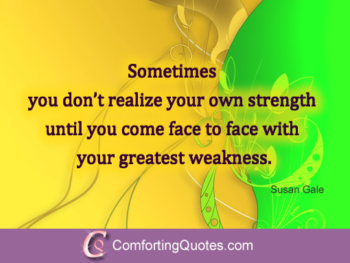 Quotes About Strengths And Weaknesses: Quotes About Strengths And Weaknesses (133 Quotes