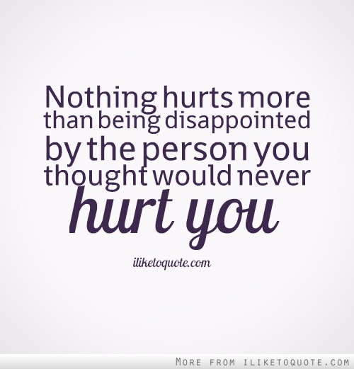 Quotes About Disappointed 488 Quotes