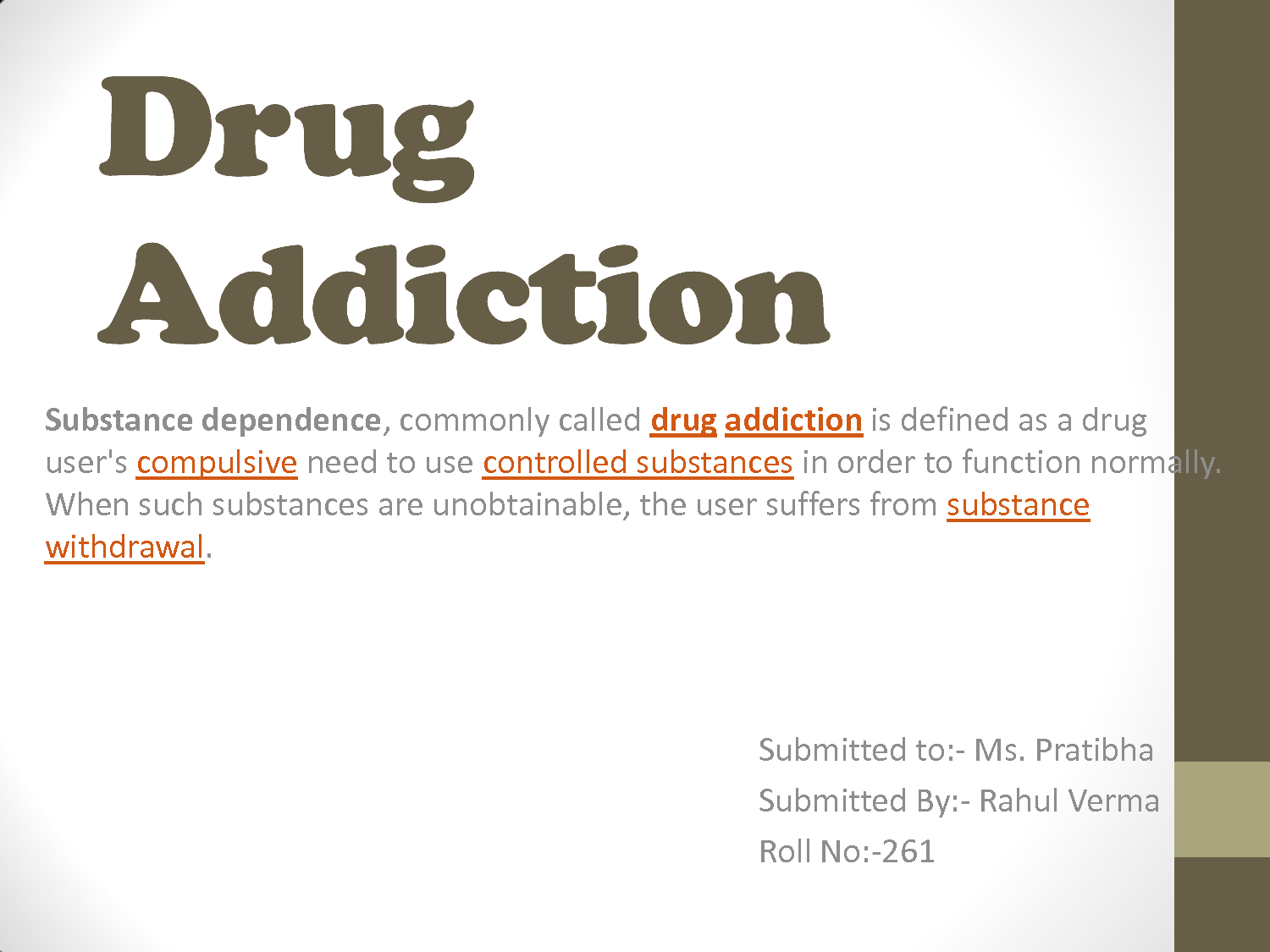 addictions and substance misuse essay Alcohol and substance abuse is being considered a major public health problem that is causing a negative impact on society every community is affected by some type of substance abuse and it is causing serious health problems in our society.