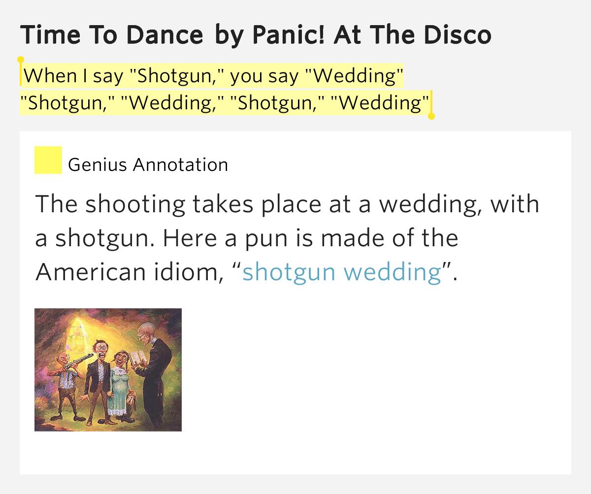 Http Genius 2135124 Panic At The Disco Time To Dance When I Say Shotgun You Wedding
