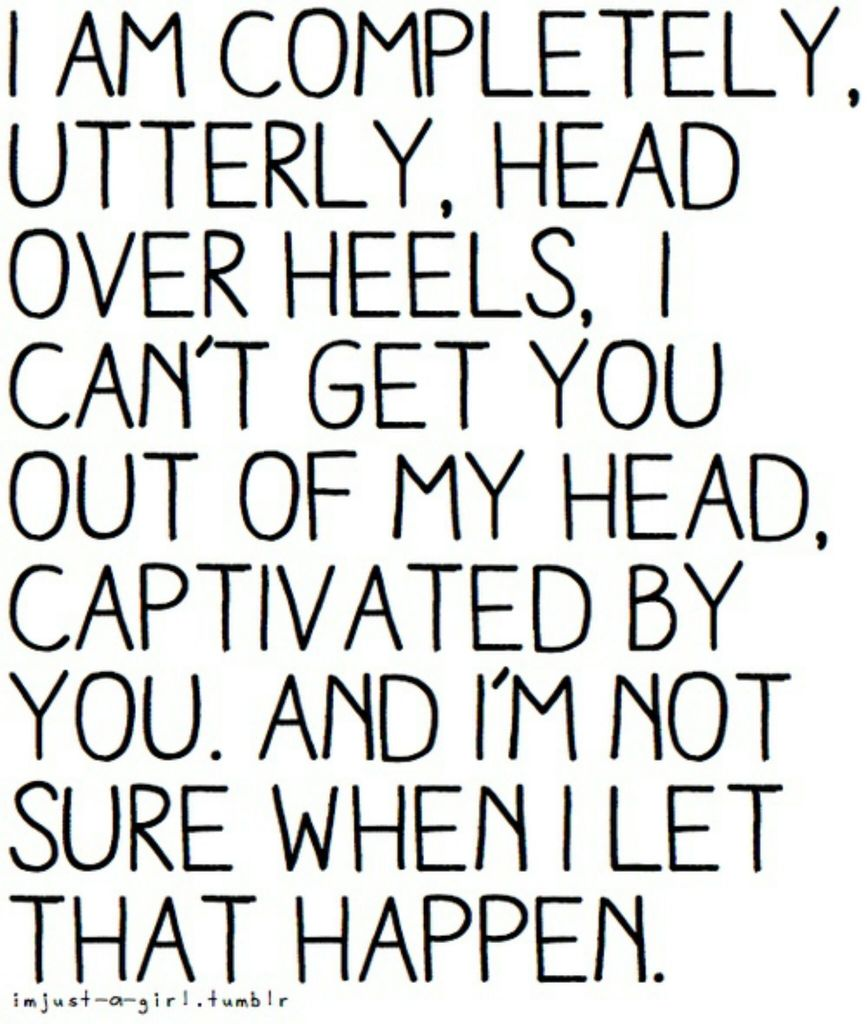 I am head over heels for you