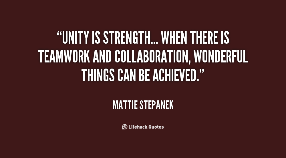 unity brings faith prosperity and strength Find and save ideas about unity is strength quotes on pinterest different races brings us as a whole represents unity to me because there are faith, peace.