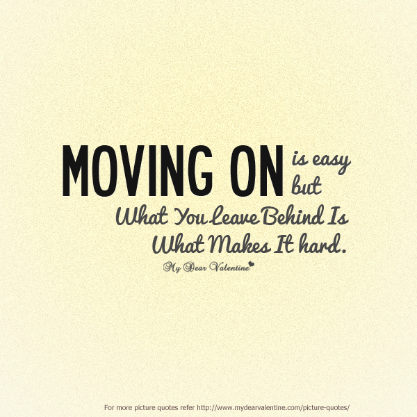 Quotes About Moving On Picture 22 Quotes
