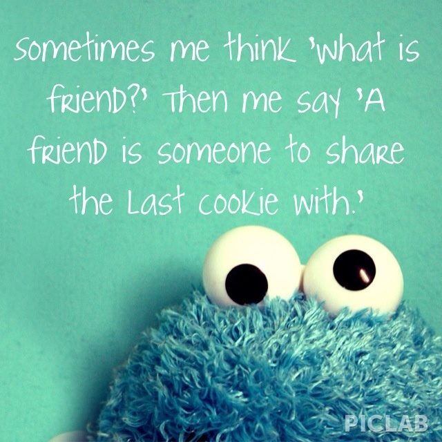 1000 Sesame Street Quotes On Pinterest: Quotes About Cookie Monster (33 Quotes