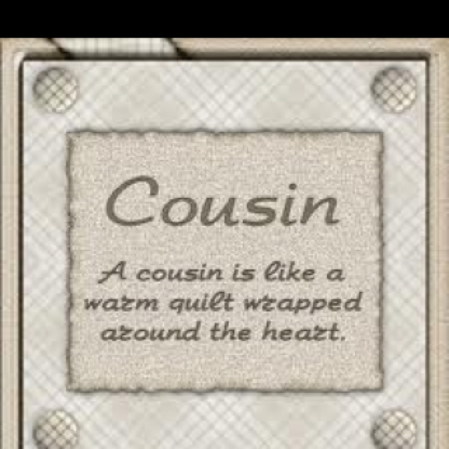 Quotes About Sisters Cousins : Quotes about sister and cousin