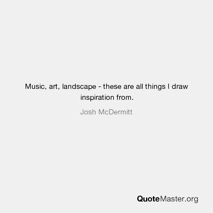 Music Art Landscape These Are All Things I Draw Inspiration From