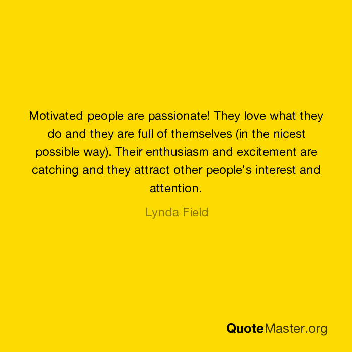 finding people who are passionate about what they do essay Building a culture of employees who are passionate about their work begins during the hiring process / test their mettle people with passion are also often courageous ask the candidate for an example of something that he or she focused on that took great courage and hard work to overcome.