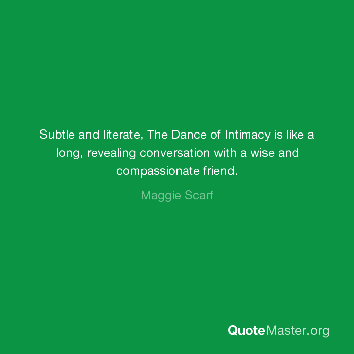 Subtle And Literate The Dance Of Intimacy Is Like A Long Revealing