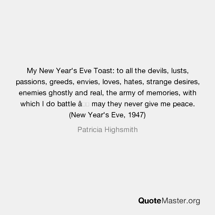 My New Year\'s Eve Toast: to all the devils, lusts, passions, greeds ...