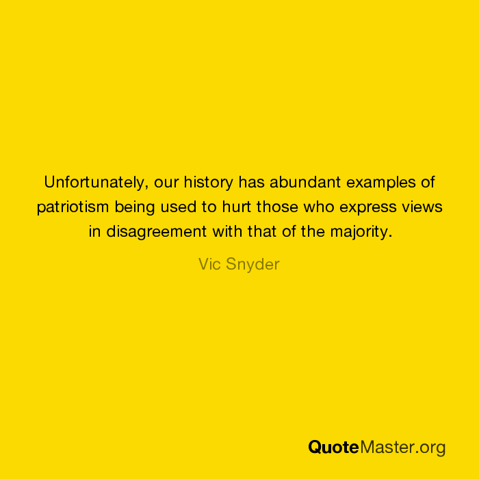 Unfortunately Our History Has Abundant Examples Of Patriotism Being