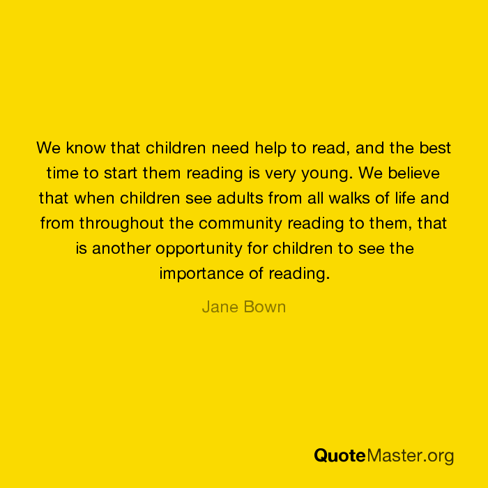 Quotes On The Importance Of Time: We Know That Children Need Help To Read, And The Best Time