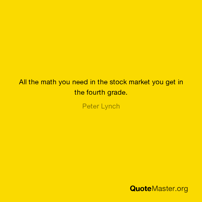 All the math you need in the stock market you get in the fourth ...