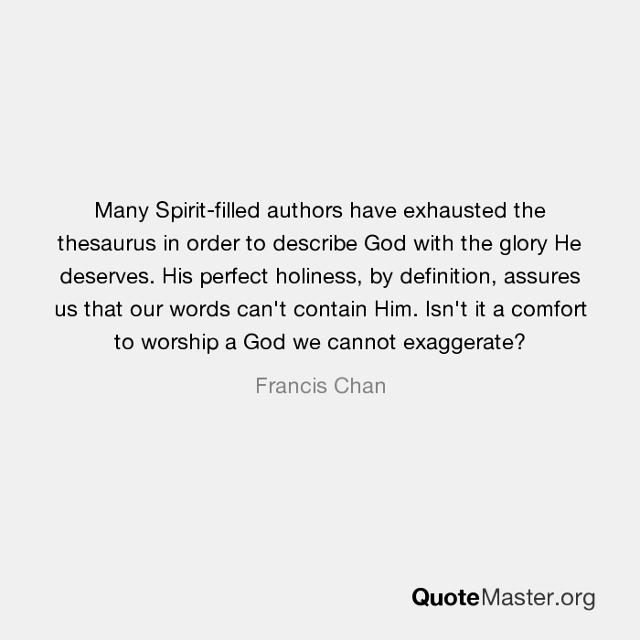 Many Spirit Filled Authors Have Exhausted The Thesaurus In Order To  Describe God With The Glory He Deserves. His Perfect Holiness, By Definition,  ...
