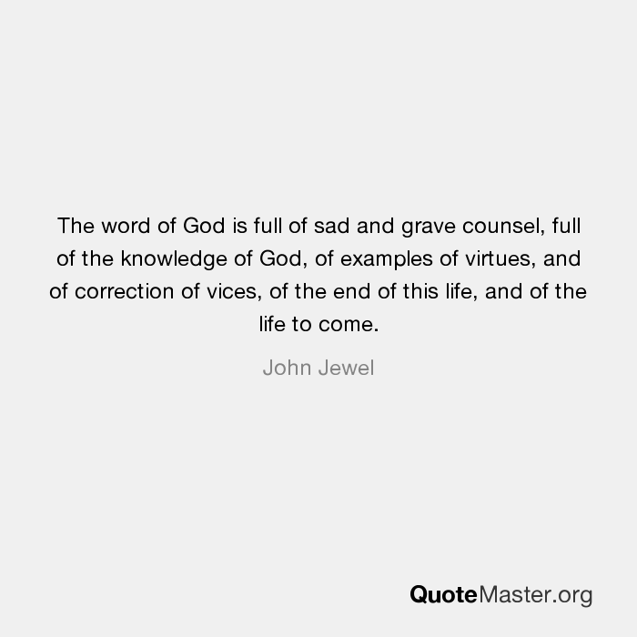 The Word Of God Is Full Of Sad And Grave Counsel Full Of The