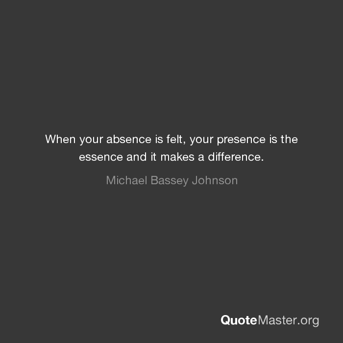 your presence is
