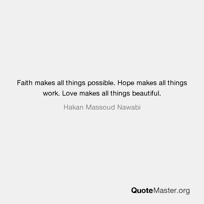 faith makes all things possible hope makes all things work