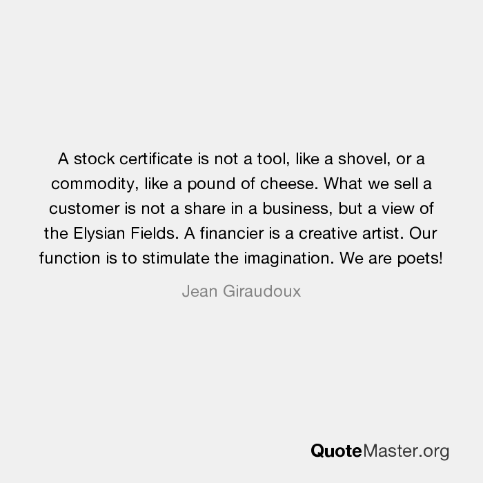 A Stock Certificate Is Not A Tool Like A Shovel Or A Commodity