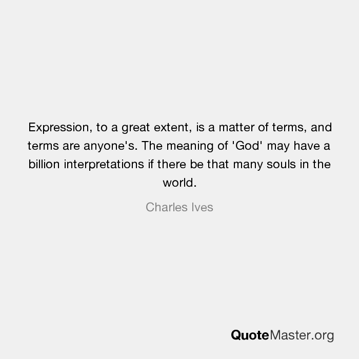 The Meaning Of May Have A Billion Interpretations If There Be That Many Souls In The World