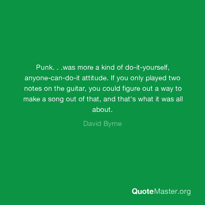 Punk was more a kind of do it yourself anyone can do it punk was more a kind of do it yourself anyone can do it attitude if you only played two notes on the guitar you could figure out a way to make a song solutioingenieria Image collections
