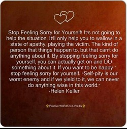 Stop Feeling Sorry for Yourself! It'S not going to 