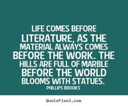 LIFE COMES BEFORE 