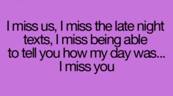 I miss us, I miss the late night 