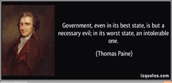 Government, even in its best state, is but a 