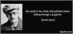 My words in her mind: cold polished stones 