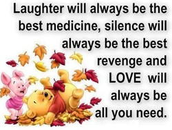 Laughter will always be the 