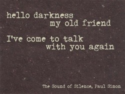 hello darkness 