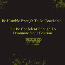 Be Humble Enough To Be Coachable, 