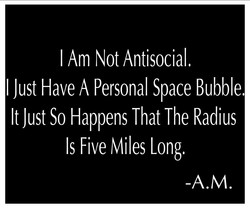 I Am Not Antisocial. 