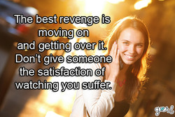 .The best revenge is 