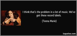 I think that's the problem in a lot of music. We've 