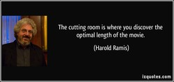 The cutting room is where you discover the 