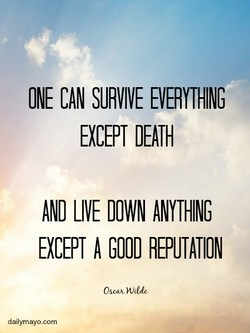 ONE CAN SURVIVE EVERYTHING 