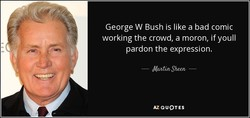 George W Bush is like a bad comic 