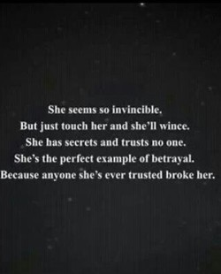 She seems so invincible. 