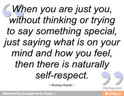 When you are just you, 
