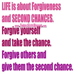 LIFE is about Forgiveness 