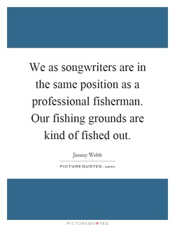 We as songwriters are in 