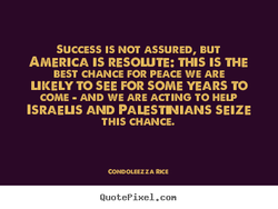SUCCESS IS NOT ASSURED, BUT 