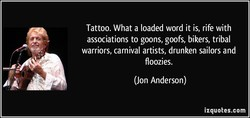 Tattoo. What a loaded word it is, rife with 